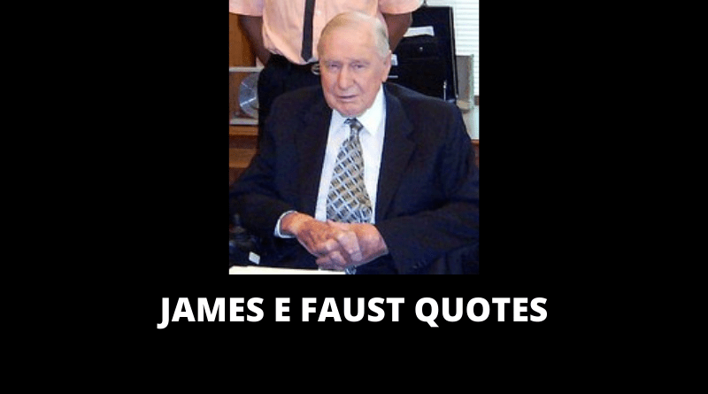 James E Faust Quotes featured