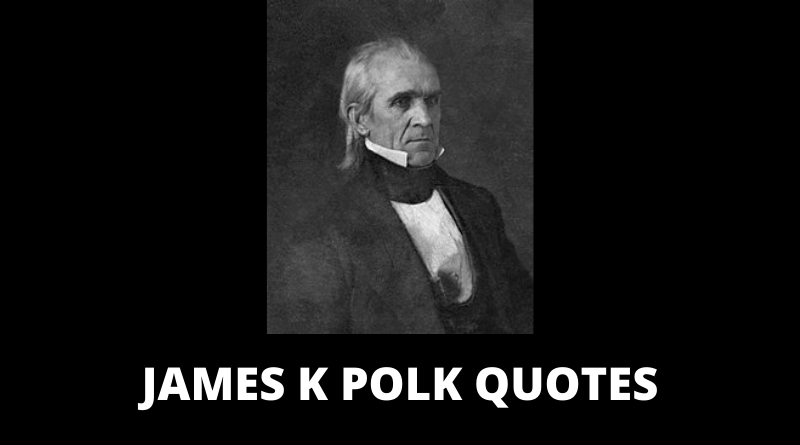 James K Polk quotes featured