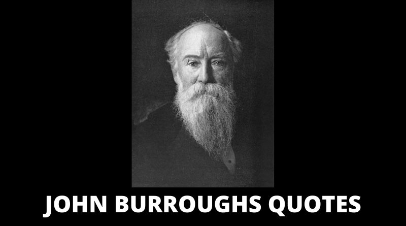 John Burroughs Quotes featured