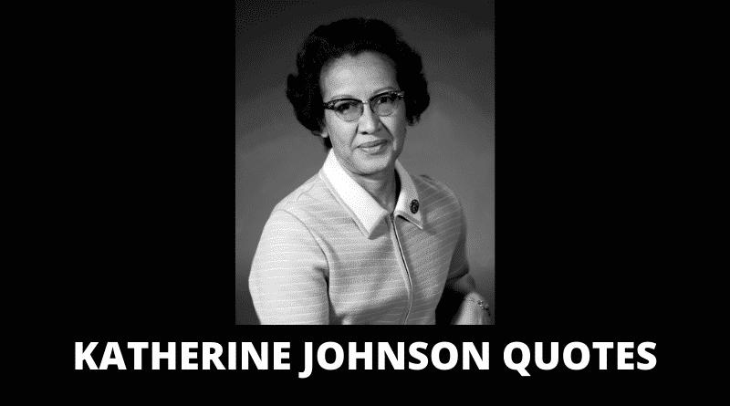 Motivational Katherine Johnson Quotes