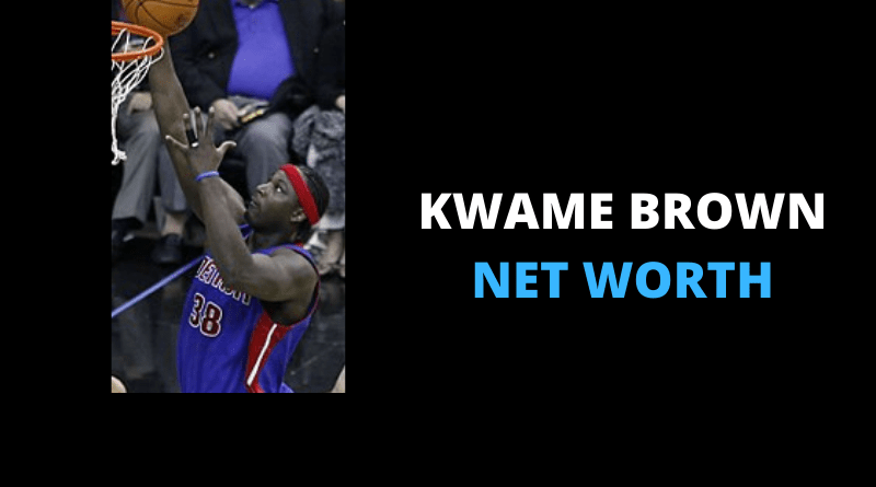 Kwame Brown Net Worth featured