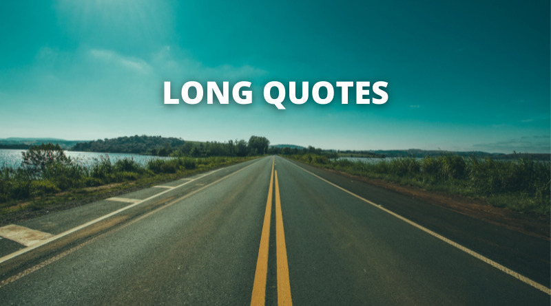 LONG QUOTES FEATURE