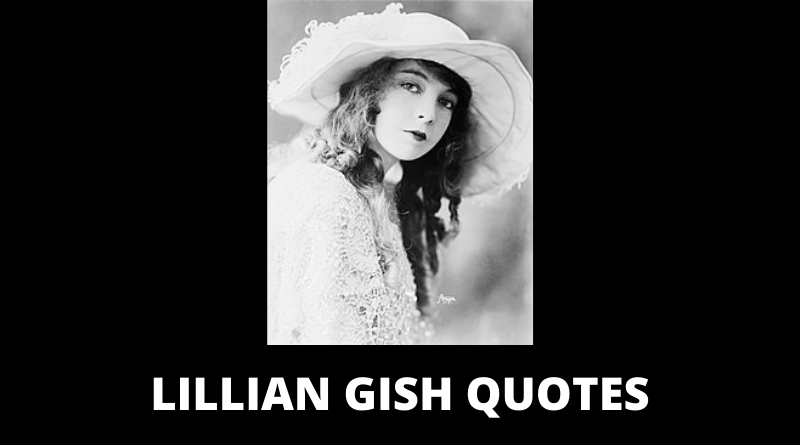 Lillian Gish quotes featured