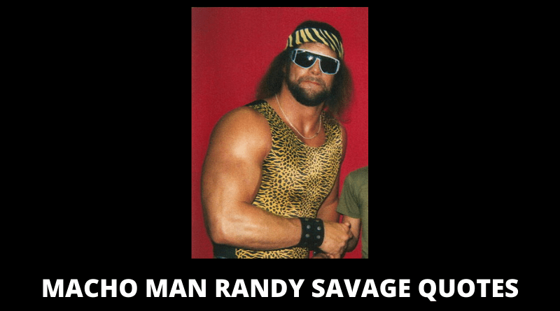 MACHO MAN RANDY SAVAGE QUOTES FEATURED