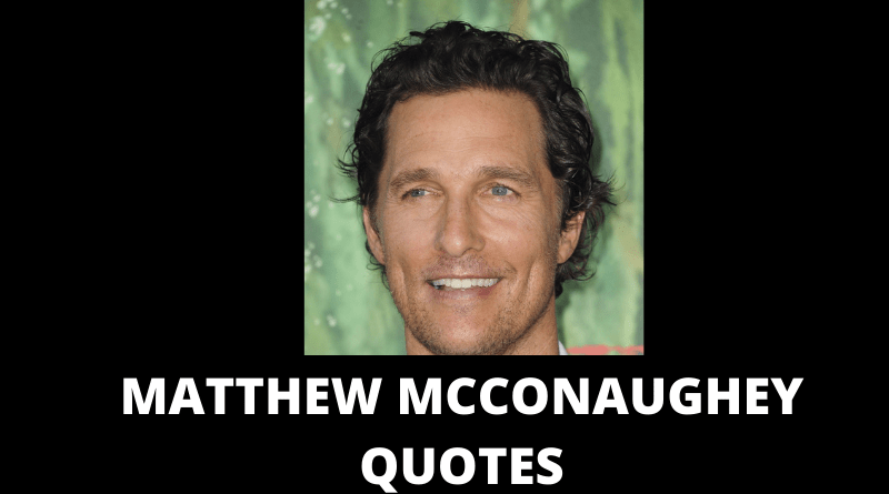 MATTHEW MCCONAUGHEY QUOTES FEATURED