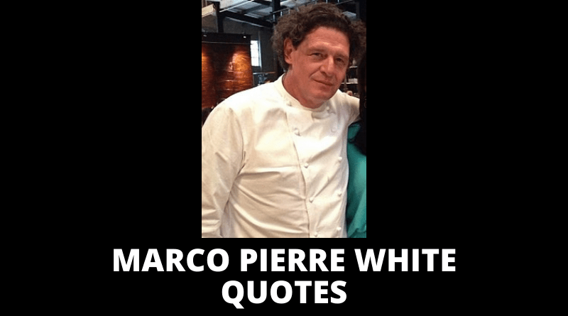 Marco Pierre White quotes featured
