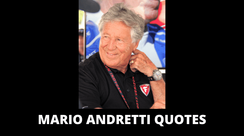 Inspirational Mario Andretti Quotes