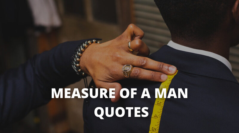 Measure Of A Man Quotes Featured