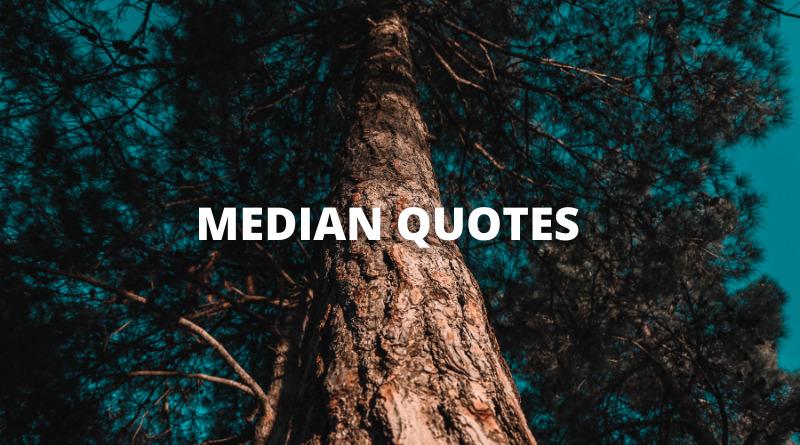 Median Quotes Featured
