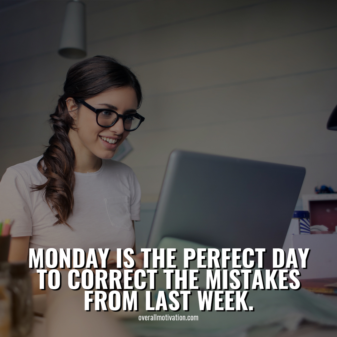 Monday is the perfect