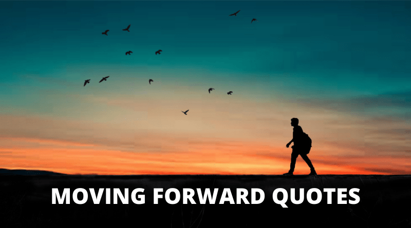 Moving Forward Quotes Featured