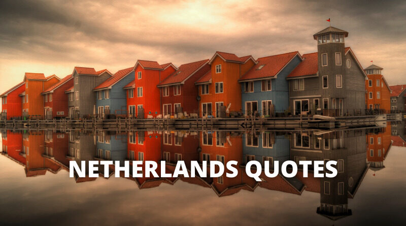 Netherlands Quotes Featured