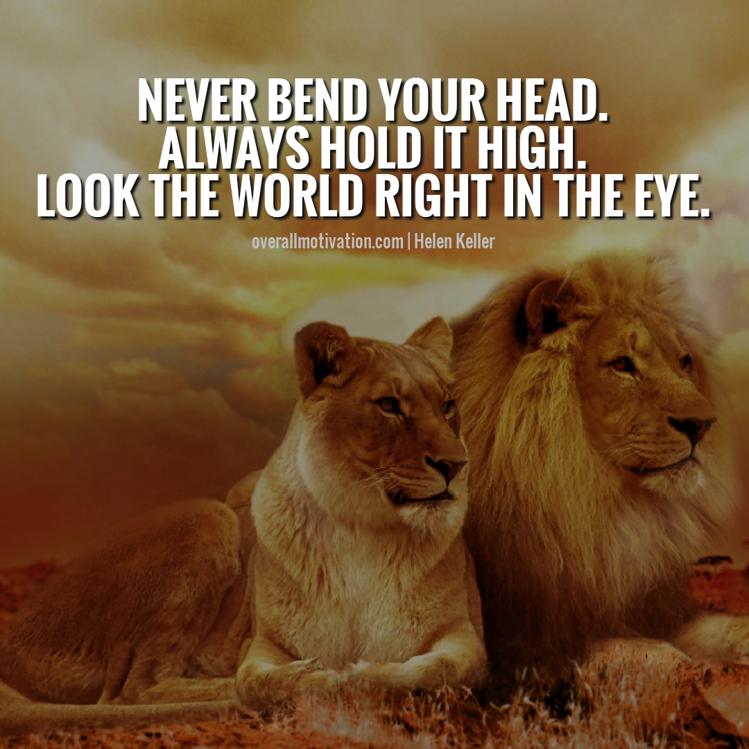 Never bend your head