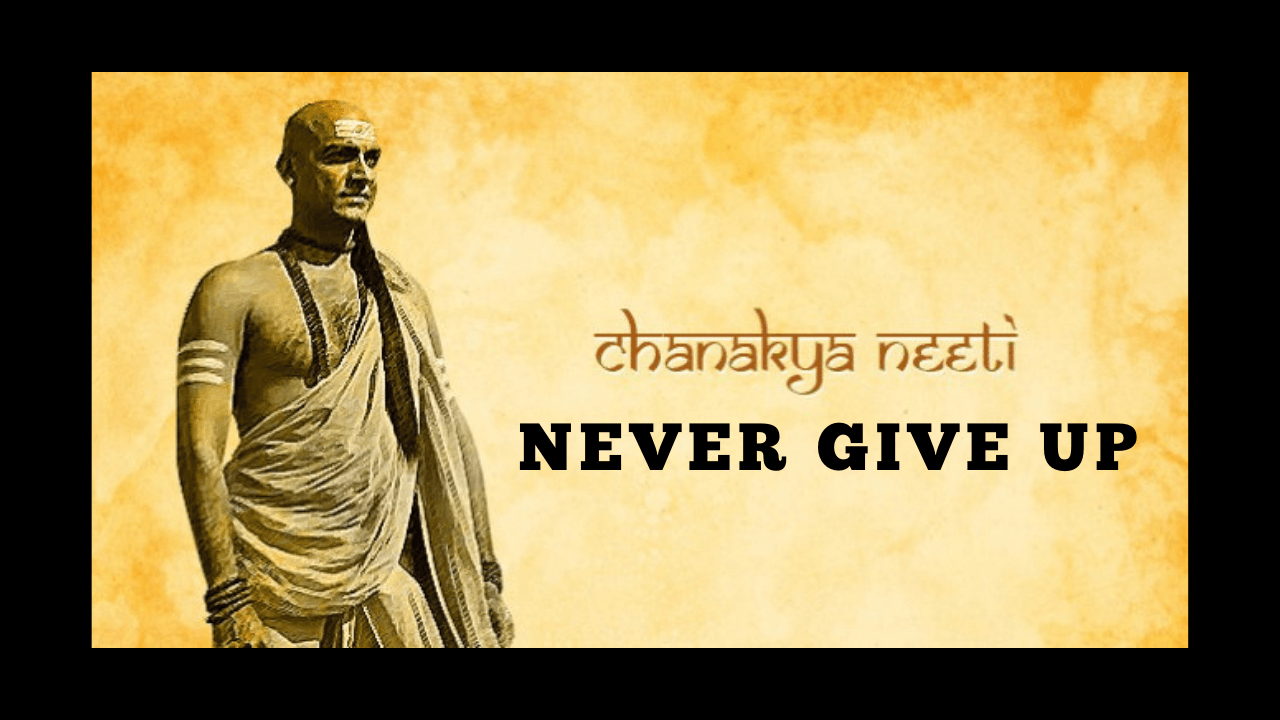 Chanakya Never give up