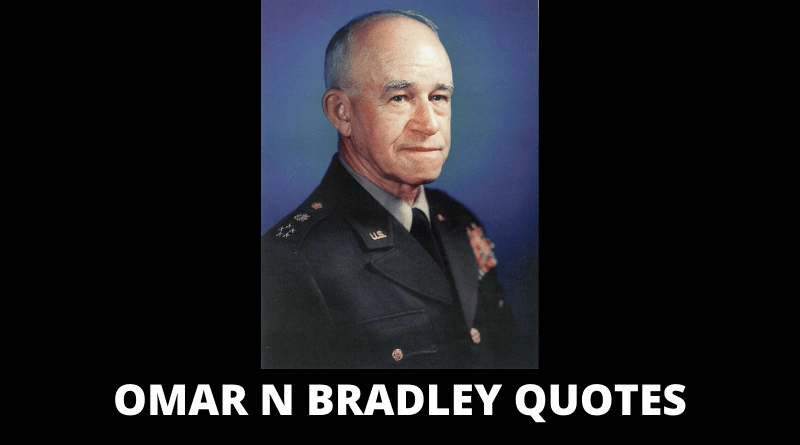 Omar N Bradley Quotes featured