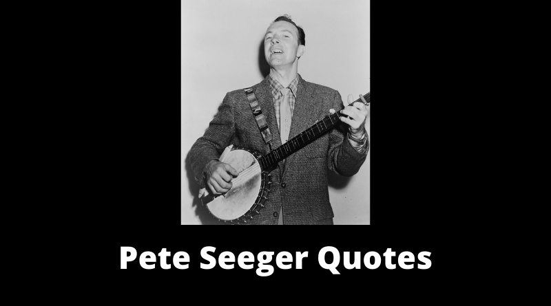Pete Seeger Quotes featured