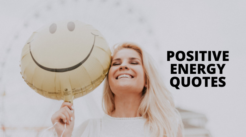 Positive Energy Quotes Featured