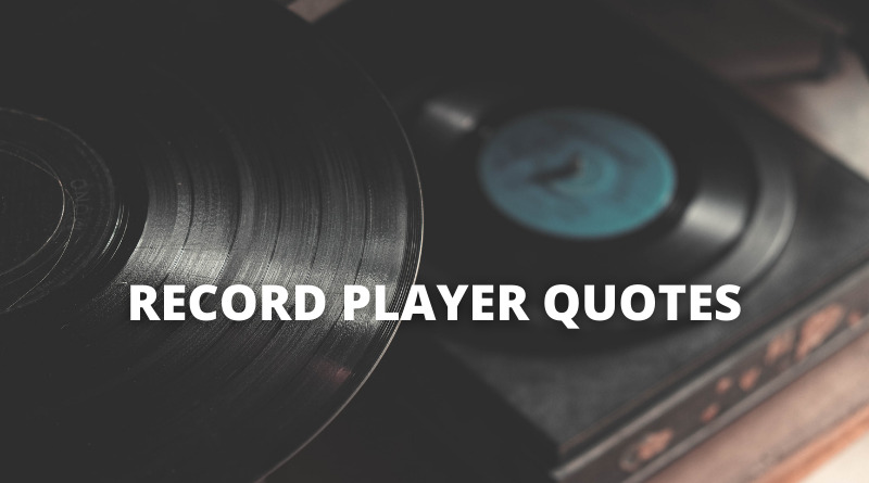 Record Player Quotes Featured