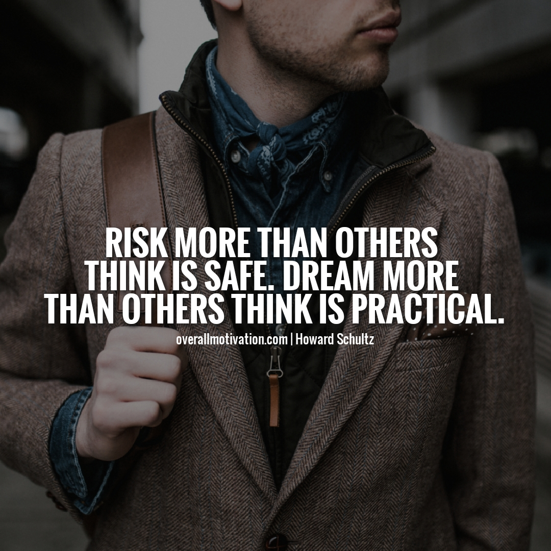 Risk more Entrepreneur Quotes