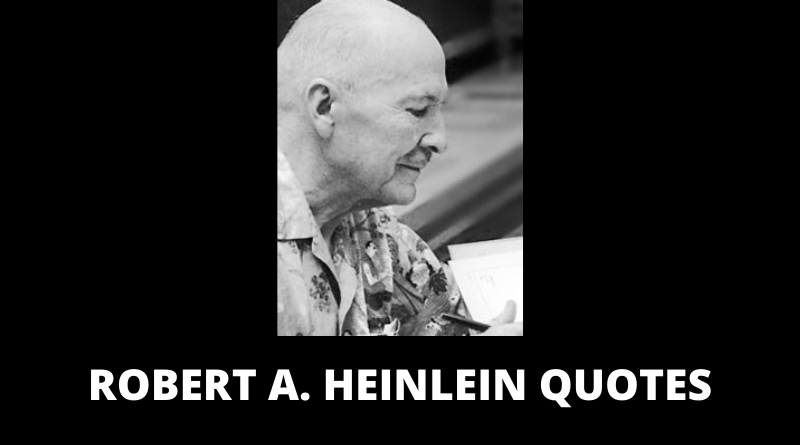 Robert A Heinlein quotes featured
