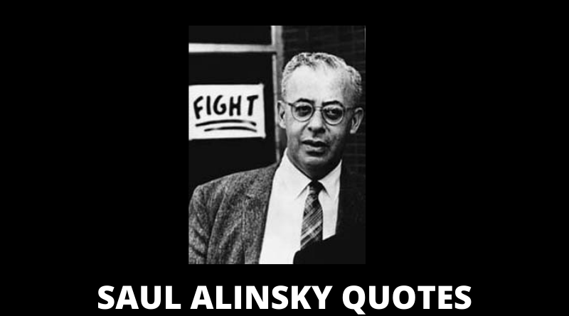SAUL ALINSKY QUOTES FEATURED