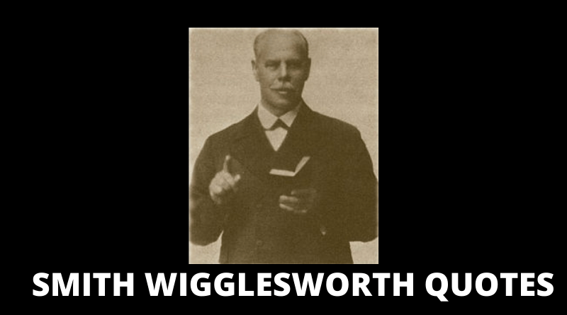 SMITH WIGGLESWORTH QUOTES FEATURED
