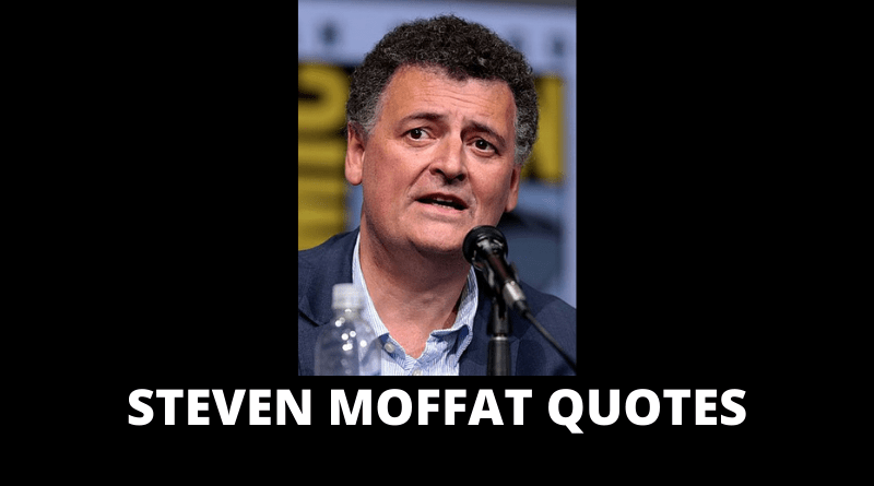 STEVEN MOFFAT QUOTES FEATURED