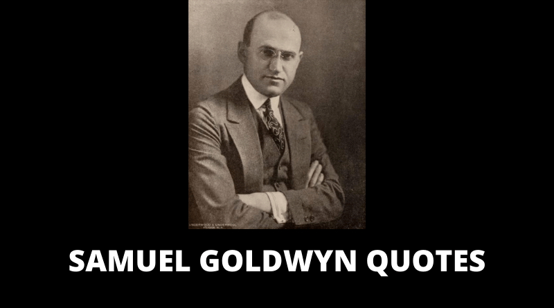 Samuel Goldwyn Quotes featured