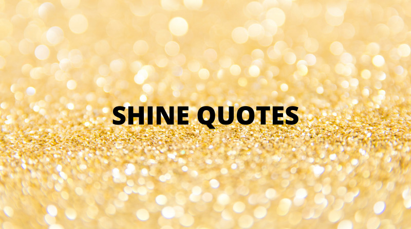 Shine Quotes Featured