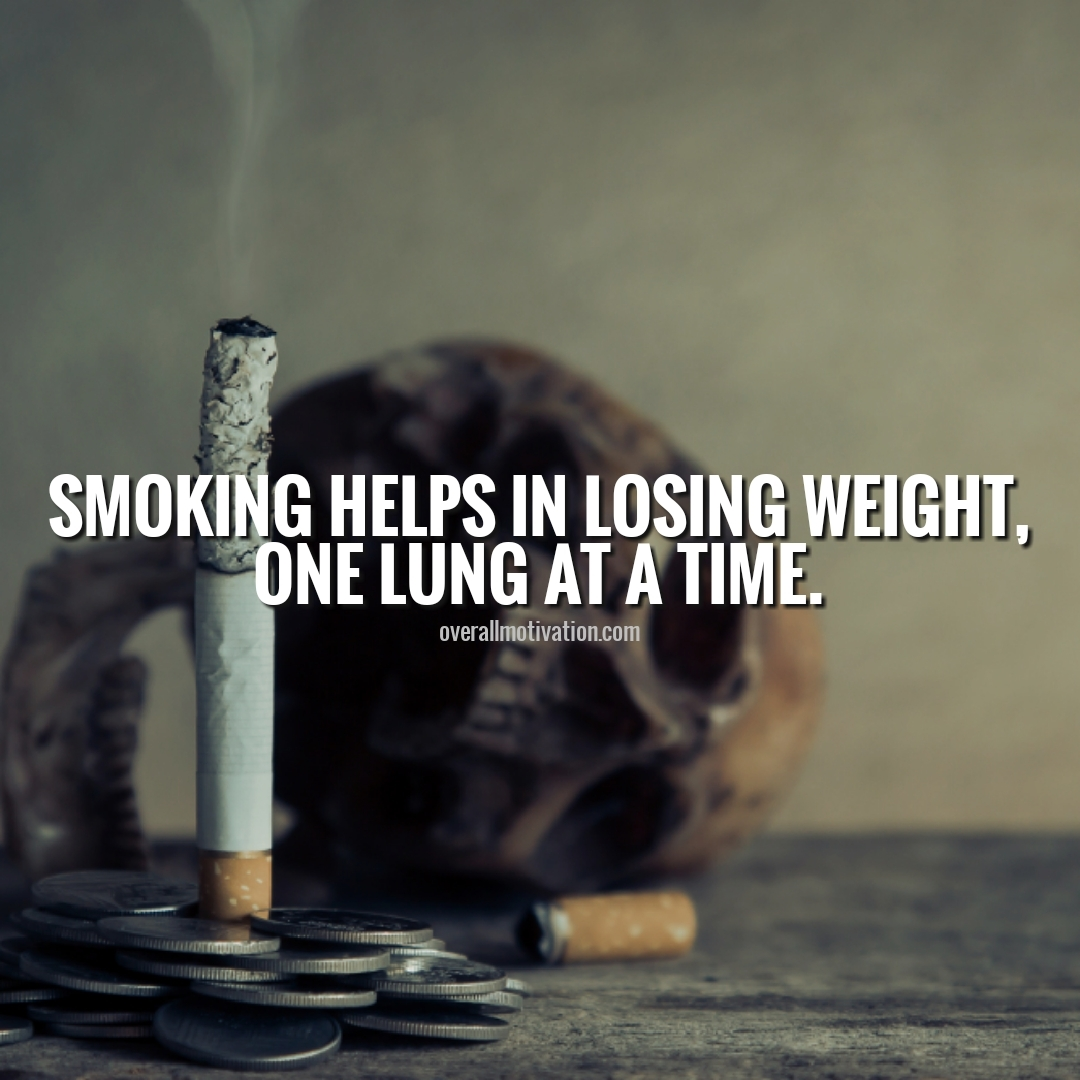 Smoking helps in loosing weight, how wrong