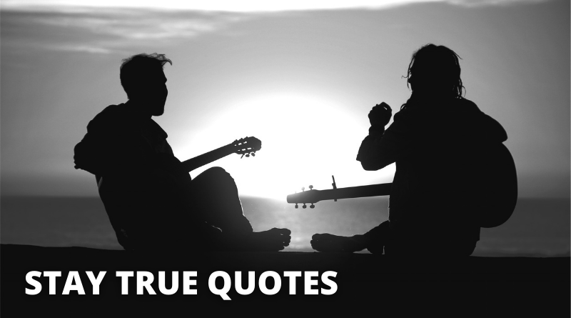 Stay True Quotes Featured