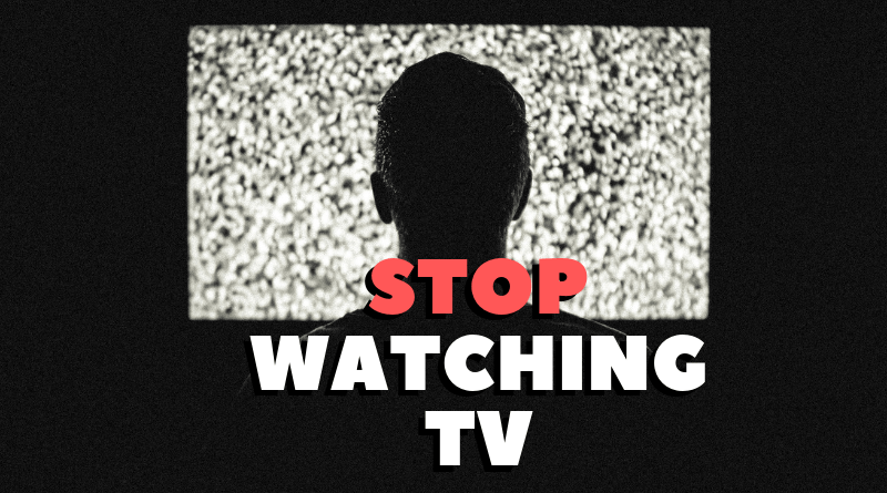 Stop Watching TV Featured