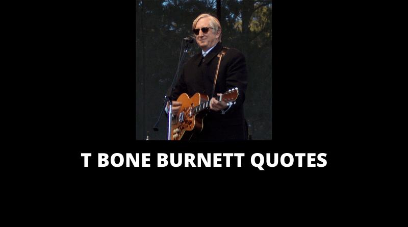 T Bone Burnett Quotes featured