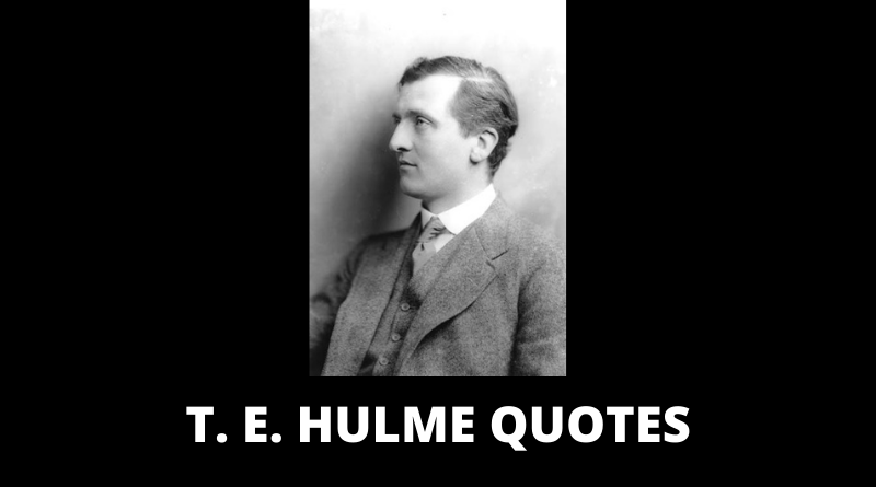 T E Hulme Quotes featured