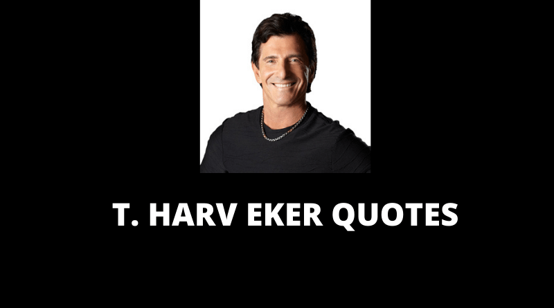T Harv Eker Quotes