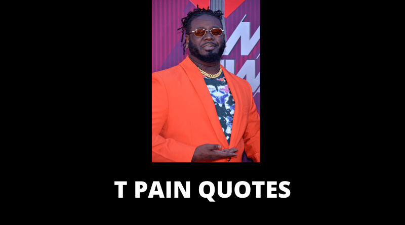 T Pain Quotes featured