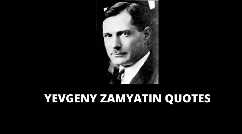 Yevgeny Zamyatin Quotes