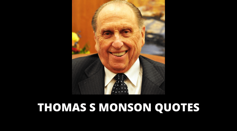 Thomas S Monson Quotes featured