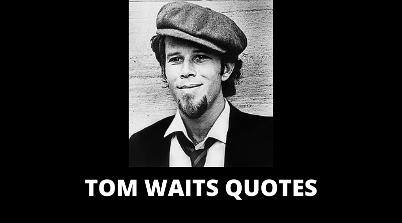 Tom Waits quotes featured