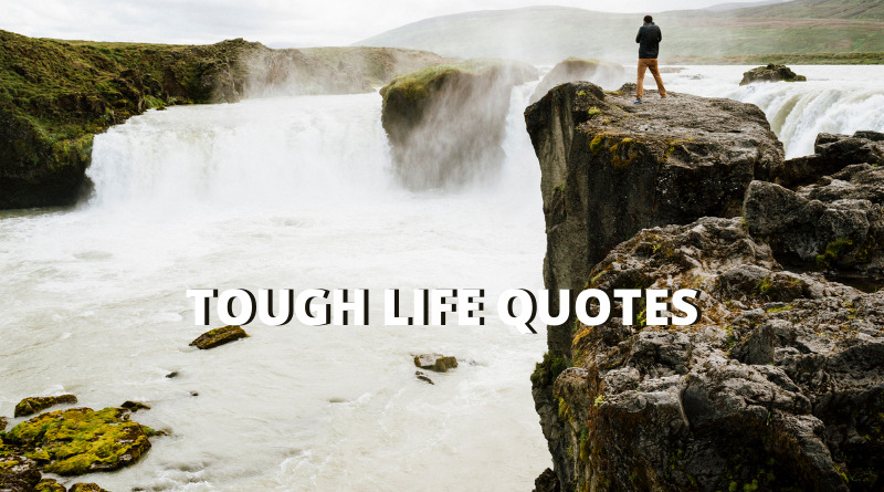Tough Life Quotes Featured