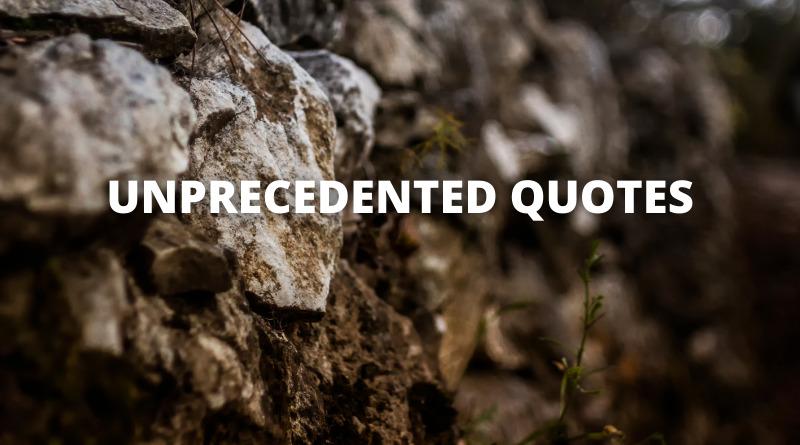 Unprecedented Quotes featured