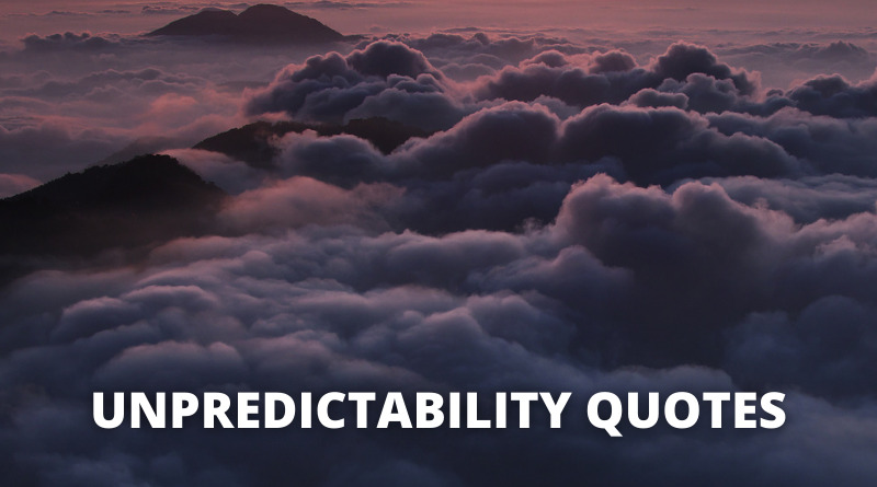 Unpredictability quotes featured