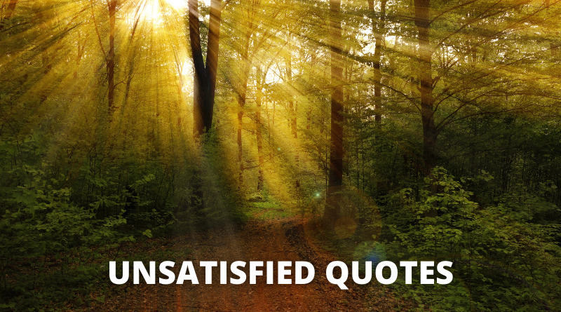 Unsatisfied quotes featured