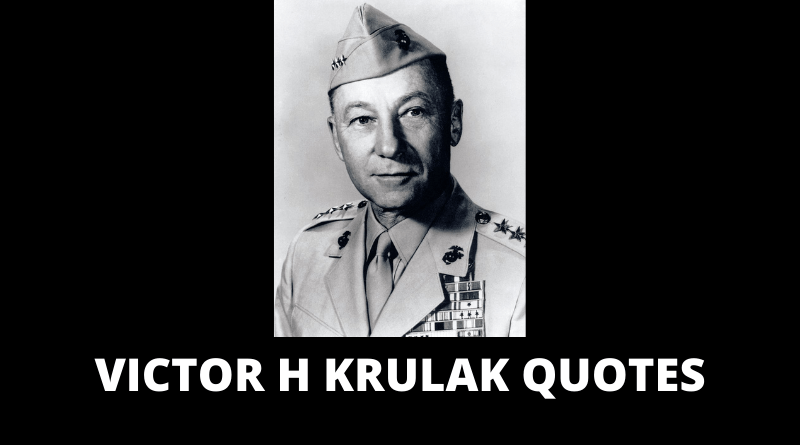 Victor H Krulak Quotes featured