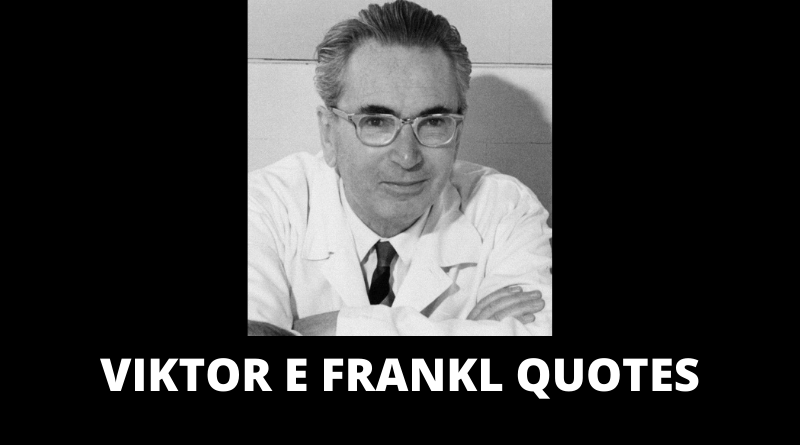 Viktor E Frankl Quotes featured
