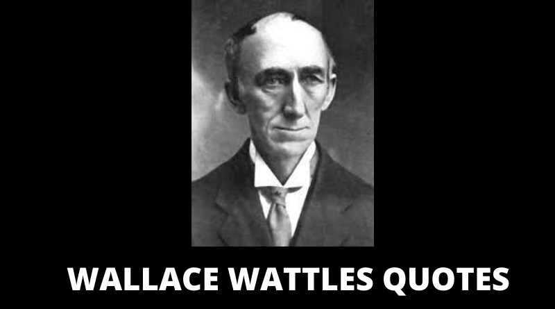 WALLACE WATTLES QUOTES FEATURED
