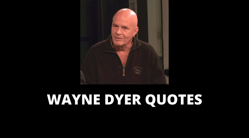 Wayne Dyer Quotes featured
