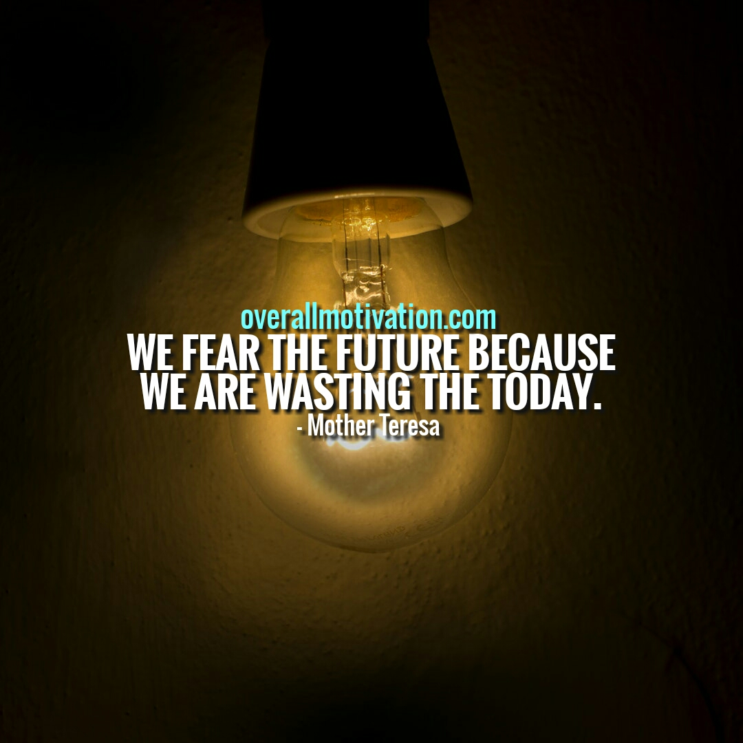 we fear the future