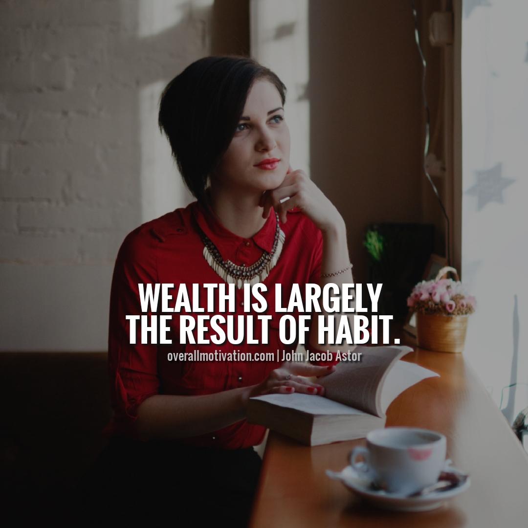 Wealth is a habit