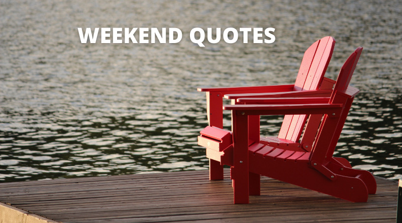 Weekend Quotes Featured